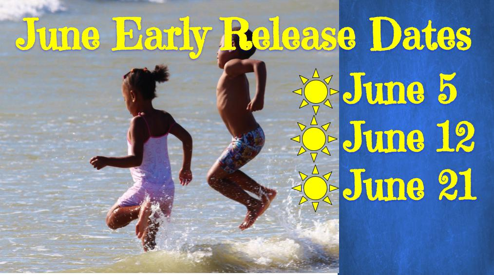 June 2019 Early Release Dates