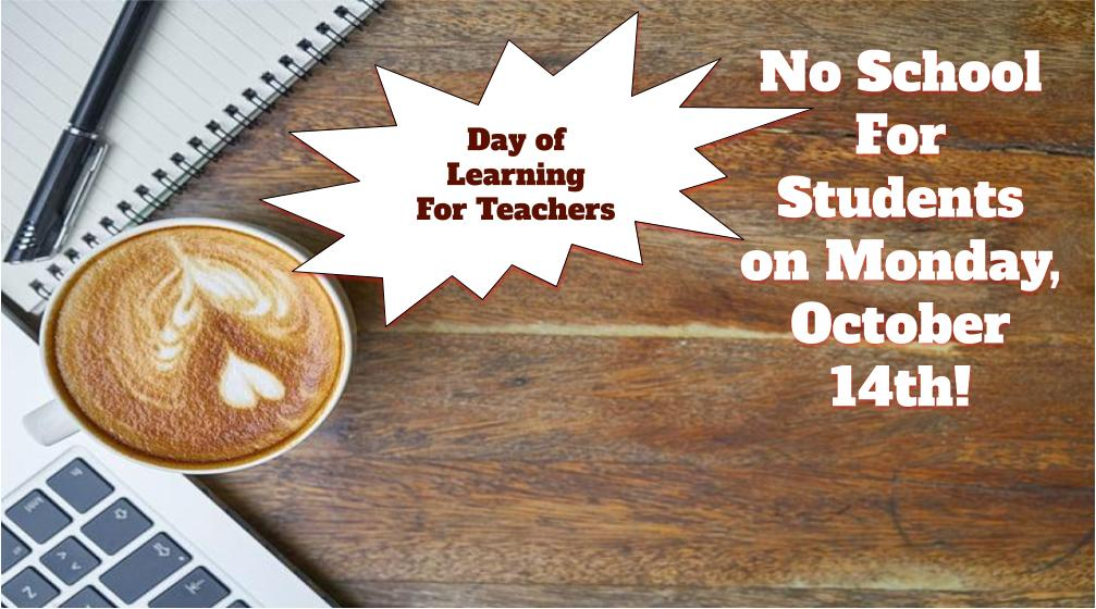 No School for Students – Monday, October 14