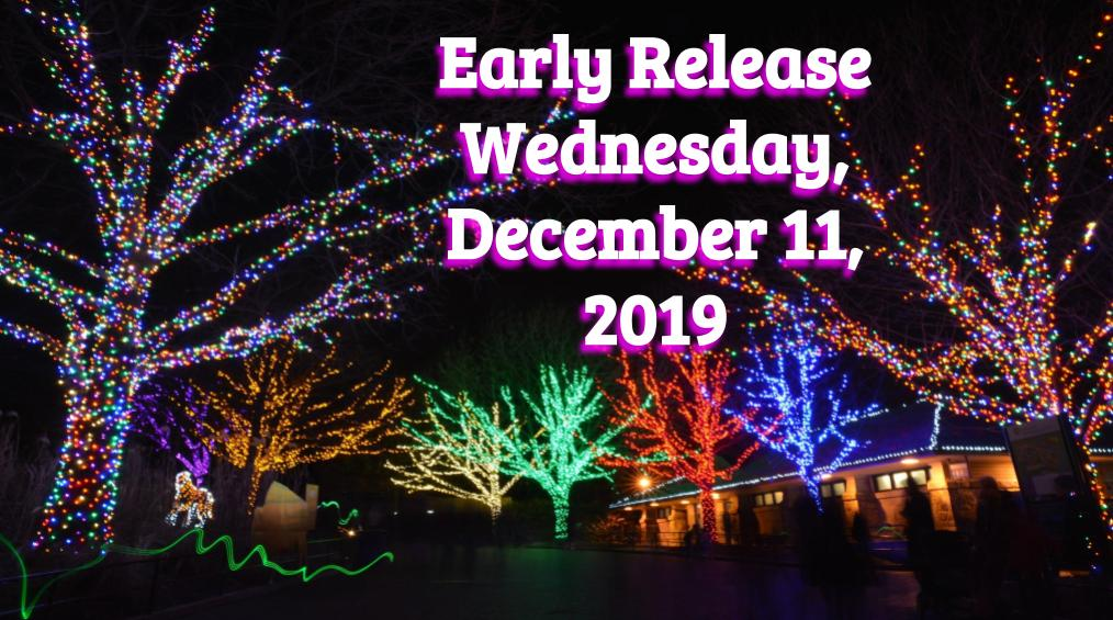 Early Release – Wednesday, December 11