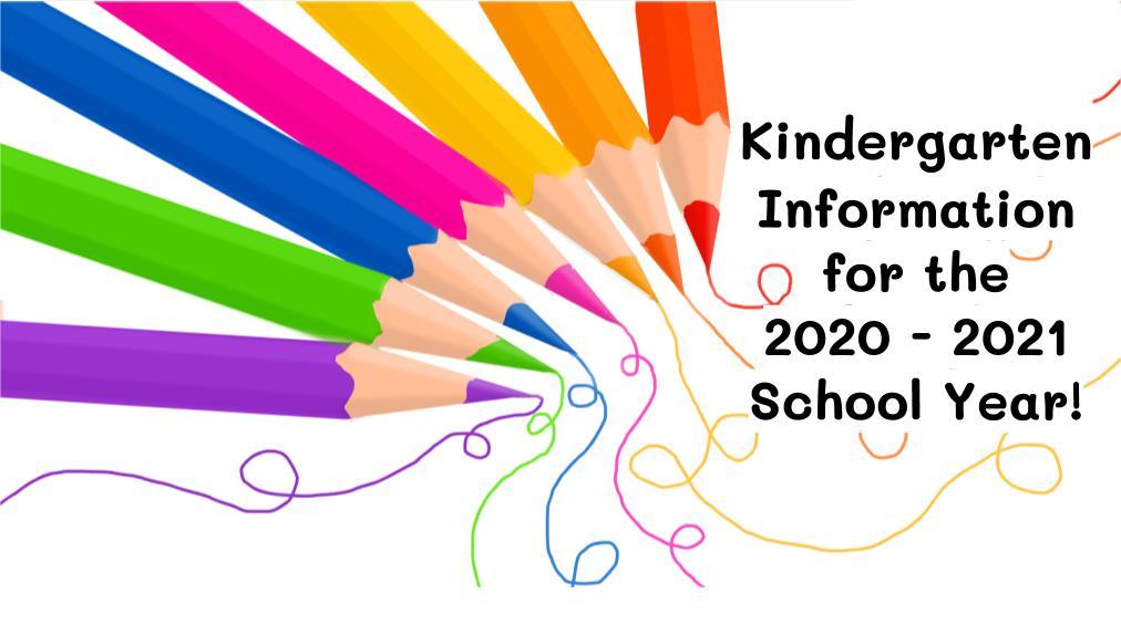 2020-2021 Kindergarten Information