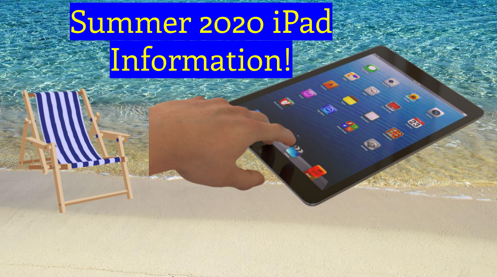 Summer 2020 iPad Information