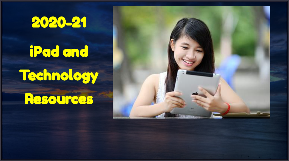 2020-21 iPad and Technology Resources